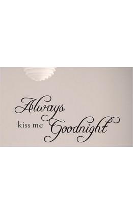 """Wall sticker """"Always kiss me goodnight"""""""